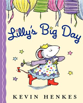 Lilly's Big Day - Henkes, Kevin
