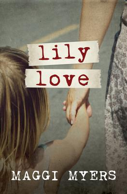 Lily Love - Myers, Maggi