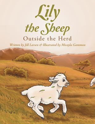 Lily the Sheep: Outside the Herd - Larsen, Jill