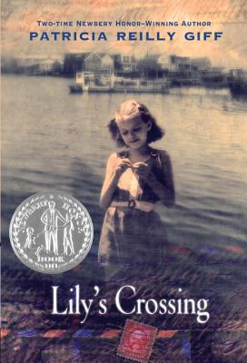 Lily's Crossing - Giff, Patricia Reilly