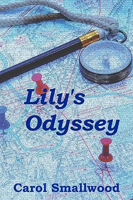 Lily's Odyssey - Smallwood, Carol