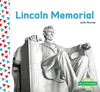 Lincoln Memorial - Murray, Julie