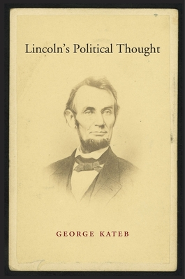 Lincoln's Political Thought - Kateb, George