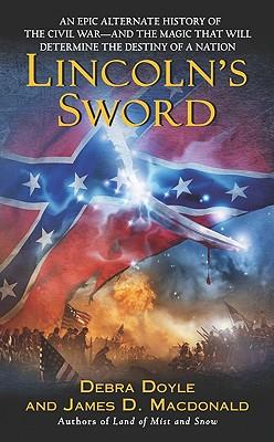 Lincoln's Sword - Doyle, Debra, and MacDonald, James