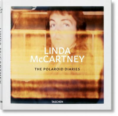 Linda McCartney. The Polaroid Diaries - Eshun, Ekow, and Golden, Reuel (Editor), and McCartney, Linda (Photographer)