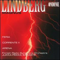 Lindberg: Feria; Corrente II; Arena - Finnish Radio Symphony Orchestra; Jukka-Pekka Saraste (conductor)