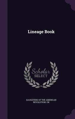 Lineage Book - Daughters of the American Revolution Cn (Creator)