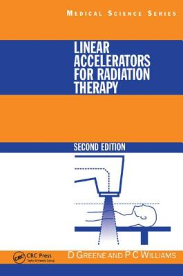 Linear Accelerators for Radiation Therapy, Second Edition - Greene, David