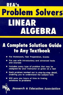 Linear Algebra Problem Solver - Ogden, James R, Dr., and Research & Education Association, and Staff of Research Education Association