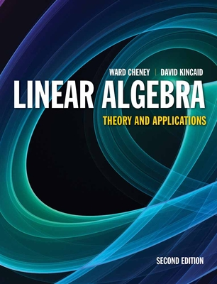 Linear Algebra: Theory and Applications - Cheney, Ward