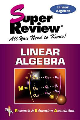 Linear Algebra - Research & Education Association, and Fogiel, M, Dr.
