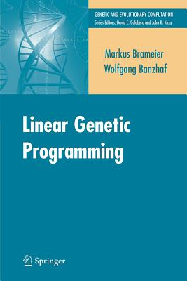 Linear Genetic Programming - Brameier, Markus F, and Banzhaf, Wolfgang