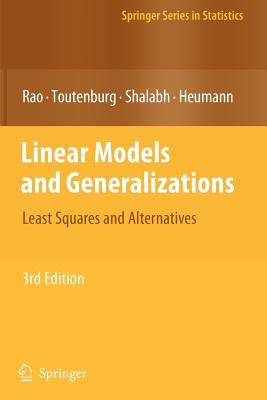 Linear Models and Generalizations: Least Squares and Alternatives - Schomaker, M. (Contributions by), and Rao, C. Radhakrishna, and Toutenburg, Helge