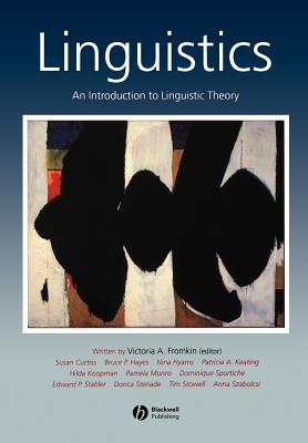 Linguistics: An Introduction to Linguistic Theory - Fromkin, Victoria A (Editor), and Hayes, Bruce, and Curtiss, Susan