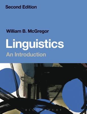 Linguistics: An Introduction - McGregor, William B.