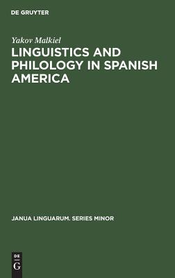 Linguistics and Philology in Spanish America: A Survey (1925-1970) - Malkiel, Yakov