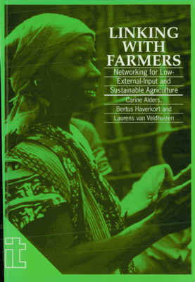 Linking with Farmers - Alders, Carine (Editor), and Haverkort, Bertus (Editor), and Van Veldhuizer, Laurens (Editor)