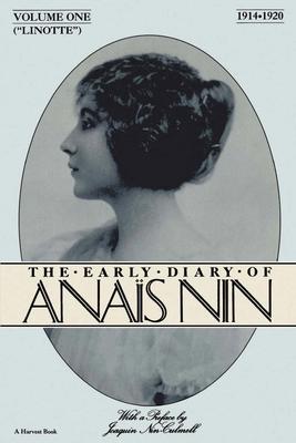 Linotte : the early diary of Anaïs Nin 1914-1920. - Nin, Anaïs., and Ferrone, John