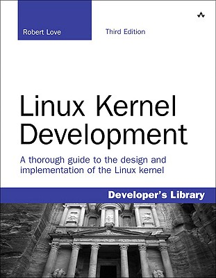 Linux Kernel Development - Love, Robert