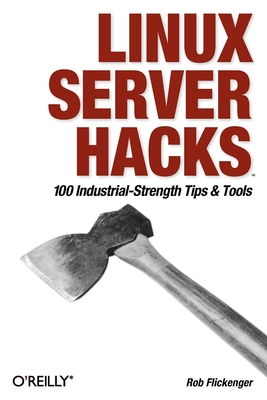 Linux Server Hacks - Flickenger, Rob