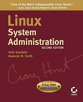 Linux System Administration - Stanfield, Vicki, and Smith, Roderick W, Ph.D., and Hunt