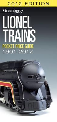 Lionel Trains Pocket Price Guide 1901-2012 - Carp, Roger (Editor)