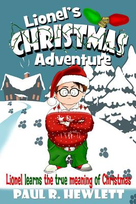 Lionel's Christmas Adventure: Lionel Learns the True Meaning of Christmas - Hewlett, Paul R