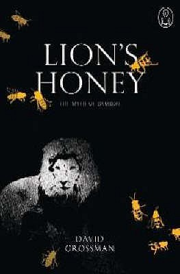 Lion's Honey: The Myth of Samson - Grossman, David, and Schoffman, Stuart (Translated by)
