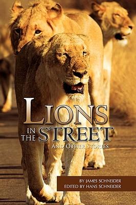 Lions in the Street - Schneider, James