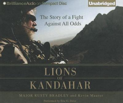 Lions of Kandahar: The Story of a Fight Against All Odds - Bradley, Rusty, Major, and Maurer, Kevin, and Dove, Eric G (Performed by)