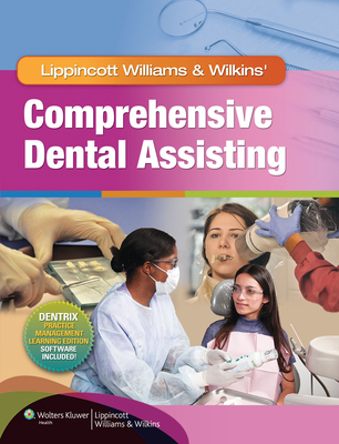 Lippincott Williams & Wilkins' Comprehensive Dental Assisting - Lippincott Williams & Wilkins