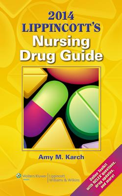 Lippincott's Nursing Drug Guide - Karch, Amy M, Ms., Msn, RN