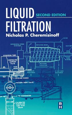Liquid Filtration - Cheremisinoff, Nicholas P, PH.D.