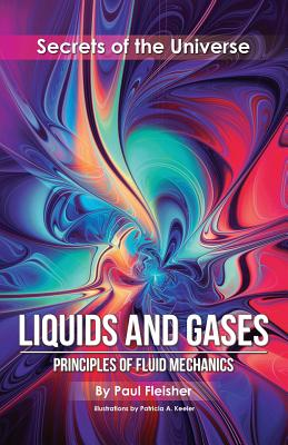 Liquids and Gases: Principles of Fluid Mechanics - Fleisher