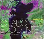 Lisa Bielawa: Chance Encounter