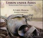 Lisbon under Ashes: Rediscovered Portuguese Music