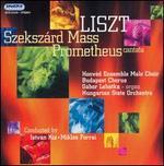 Liszt; Szeksárd Mass; Prometheus Cantata