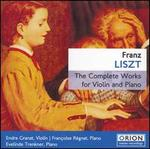 Liszt: The Complete Works for Violin and Piano