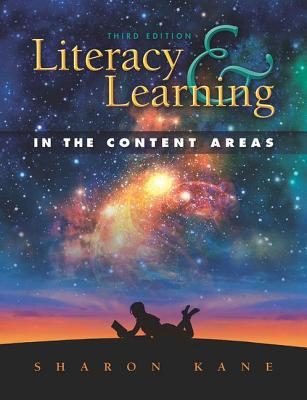 Literacy and Learning in the Content Areas - Kane, Sharon