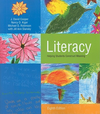 Literacy: Helping Students Construct Meaning - Cooper, J David, and Kiger, Nancy D, and Robinson, Michael D