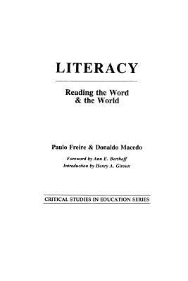 Literacy: Reading the Word & the World - Freire, Paulo, and Macedo, Donaldo P, and Berthoff, Ann E (Foreword by)