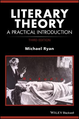 Literary Theory: A Practical Introduction - Ryan, Michael (Editor)