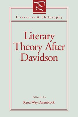 Literary Theory After Davidson-Ppr - Dasenbrock, Reed Way (Editor)