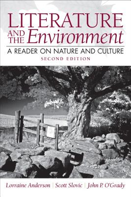 Literature and the Environment: A Reader on Nature and Culture - Anderson, Lorraine, and Slovic, Scott P, and O'Grady, John P