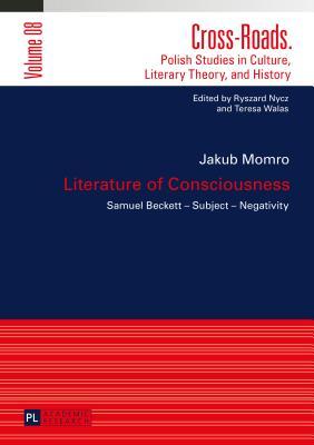 Literature of Consciousness: Samuel Becket - Subject - Negativity - Momro, Jakub