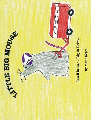 Little Big Mouse - Reyes, Maria