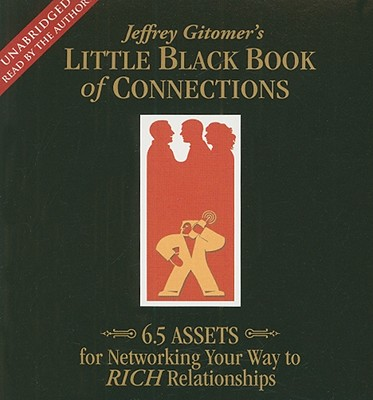 Little Black Book of Connections: 6.5 Assets for Networking Your Way to Rich Relationships - Gitomer, Jeffrey (Read by)