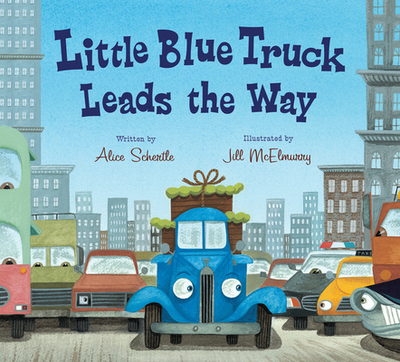 Little Blue Truck Leads the Way Board Book - Schertle, Alice, and McElmurry, Jill (Illustrator)