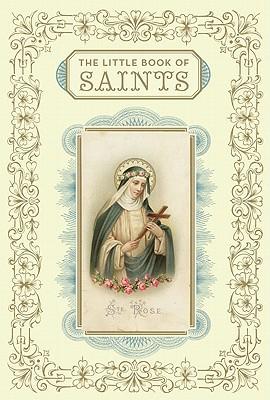 Little Book of Saints - Barrely, Christine, and Leblon, Saskia, and Peraudin, Laure