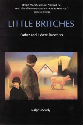 Little Britches: Father and I Were Ranchers - Moody, Ralph